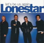 Lonestar - Let's Be Us Again