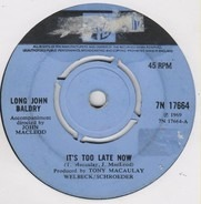 Long John Baldry - It's Too Late Now