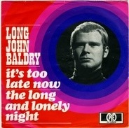Long John Baldry - It's Too Late Now / The Long And Lonely Night