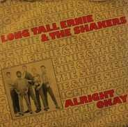 Long Tall Ernie And The Shakers - Alright Okay / The Singer