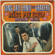 Long Tall Ernie And The Shakers - Kiss Me Baby / Rockin' Mama