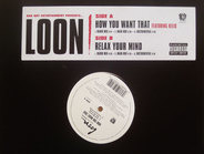 Loon feat. Kelis - How You Want That/Relax Your Mind