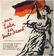 Los Andariegos / Michael Sallmann / Arnfried Astel a.o. - ... aus Liebe zu Deutschland (Dokumentation / Live-Mitschnitt)
