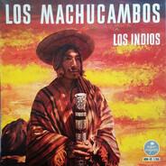 Los Machucambos , Los Indios Tabajaras - Los Machucambos / Los Indios