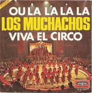 Los Muchachos - Viva El Circo / Ou La La La La