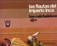 Los Calchakis - Las Flautas Del Imperio Inca (Vol. 9)