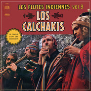 Los Calchakis - Les Flûtes Indiennes Vol.3
