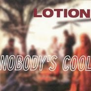 Lotion - Nobody's Cool