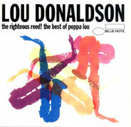 Lou Donaldson - The Righteous Reed! The Best Of Poppa Lou