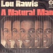 Lou Rawls - A Natural Man / You Can't Hold On