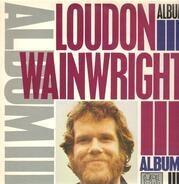 Loudon Wainwright III - Album III