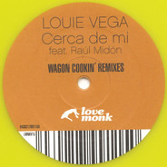 Louie Vega Feat. Raul Midón - Cerca De Mi (Wagon Cookin' Remixes)