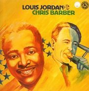 Louis Jordan , Chris Barber - Louis Jordan & Chris Barber