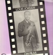 Louis Jordan - Louis Jordan On Film - 'Reet Petite & Gone, Unissued Film Soundtracks 1945-1947