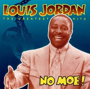 Louis Jordan - No Moe! - The Greatest Hits