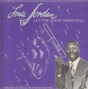 Louis Jordan - Let The Good Times Roll (1938-1954)