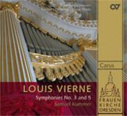 Louis Vierne (Samuel Kummer) - Frauenkirche Dresden: Symphonies No. 3 And 5