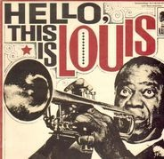 Louis Armstrong And The All Stars - Hello, This Is Louis