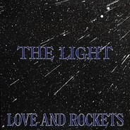 Love And Rockets - The Light