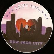 Love Inc. - New Jack City