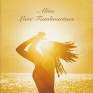 Love Tambourines - Alive