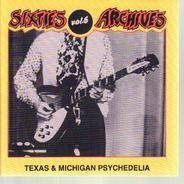 Love,The Iguanas,Mechanical Switch,Those Guys, u.a - Sixties Archives Vol. 6 Texas & Michigan Psychedelia