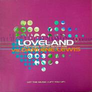 Loveland Featuring Rachel McFarlane vs. Darlene Lewis - Let The Music (Lift You Up)