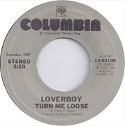 Loverboy - Turn Me Loose / The Kid Is Hot Tonight