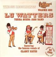 Lu Watters & His Yerba Buena Jass Band - The 50's Recordings Volume One (Feat. Clancy Hayes)