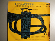 Lu Watters And The Yerba Buena Jazz Band - Riverside Blues / Cake Walking Babies From Home /  Tiger Rag /  Come Back Sweet Papa