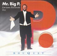 Luciano Pavarotti - Mr. Big P.