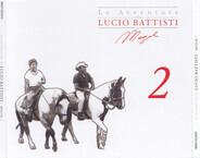 Lucio Battisti & Mogol - Le Avventure Di Lucio Battisti E Mogol 2