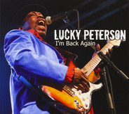 Lucky Peterson - I'm Back Again