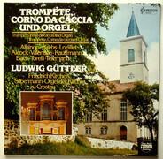 Ludwig Güttler , Friedrich Kircheis - Trompete, Corno Da Caccia Und Orgel (Silbermann-Orgel Der Kirche Zu Crostau)