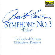 Ludwig van Beethoven , Christoph von Dohnányi , The Cleveland Orchestra - Symphony No. 3 'Eroica'