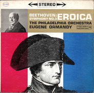 Ludwig van Beethoven , The Philadelphia Orchestra , Eugene Ormandy - Symphony No. 3 Eroica