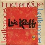 Luis Kalaff Y Sus Alegres Dominicanos - Bailemos Merengue