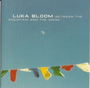 Luka Bloom - Between The Mountain And The Moon