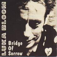 Luka Bloom - Bridge Of Sorrow
