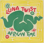 Luna Twist - African Time