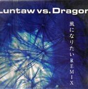 Luntaw vs. Dragon - .. .Remix