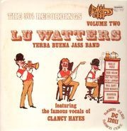 Lu Watters & His Yerba Buena Jass Band - The 50's Recordings Volume Two (Feat. Clancy Hayes)