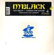 M' Black - Day Dream / Looking For Danger