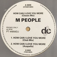 M People - How Can I Love You More