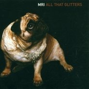 MRI - All That Glitters