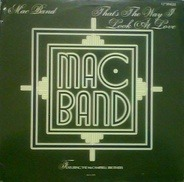Mac Band Featuring The McCampbell Brothers - Thats The Way I Look At Love