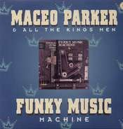 Maceo Parker & All The Kings Men - Funky Machine Music