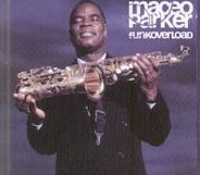 Maceo Parker - Funkoverload
