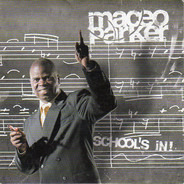 Maceo Parker - School's In!