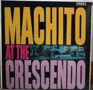 Machito And His Orchestra - Machito at the Crescendo